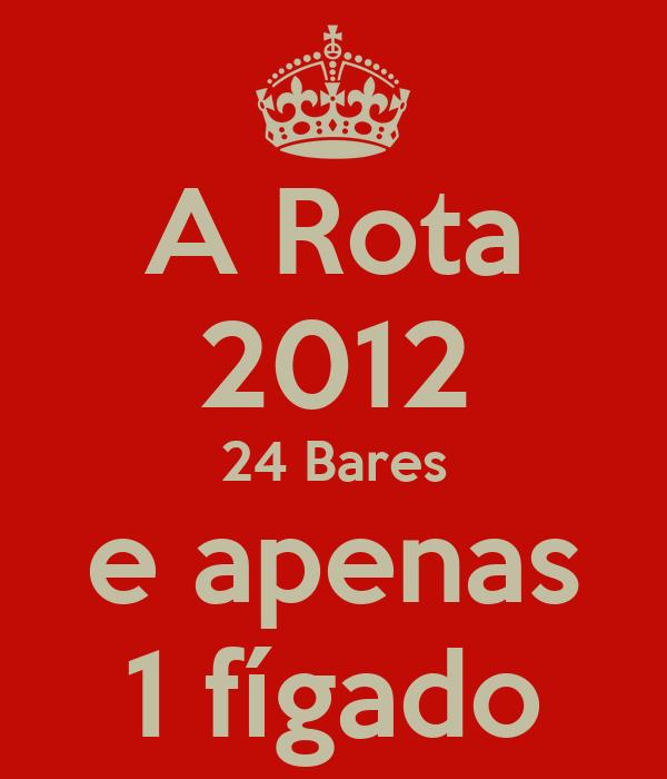 A Rota 2012 24 Bares e apenas 1 fígado