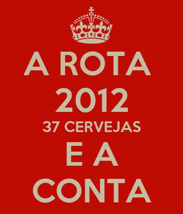 A ROTA  2012 37 CERVEJAS E A CONTA