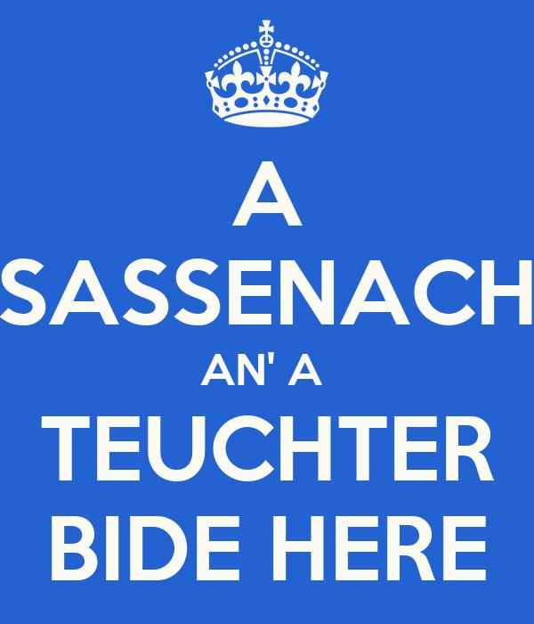 A SASSENACH AN' A  TEUCHTER BIDE HERE