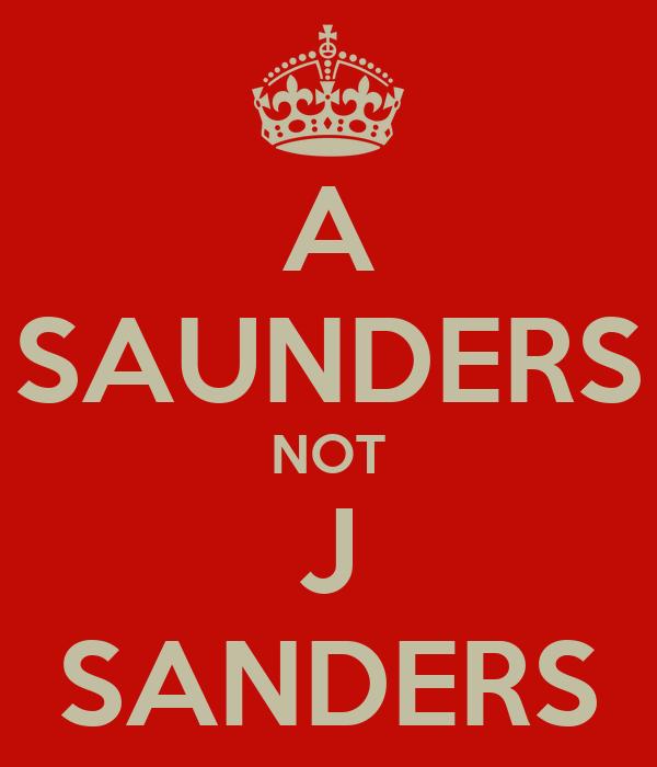 A SAUNDERS NOT J SANDERS