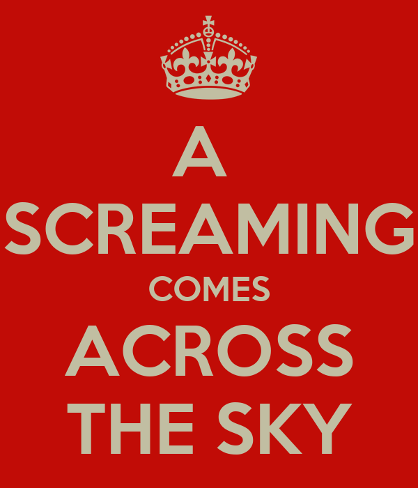 A  SCREAMING COMES ACROSS THE SKY
