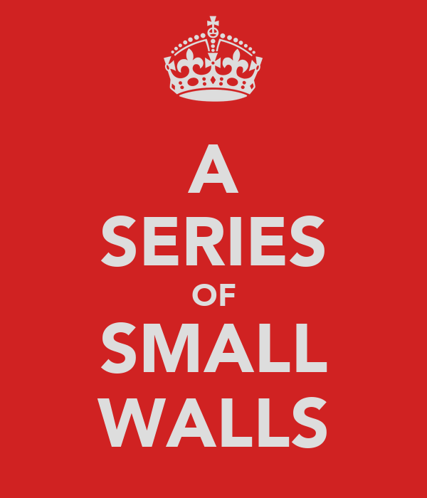 A SERIES OF SMALL WALLS