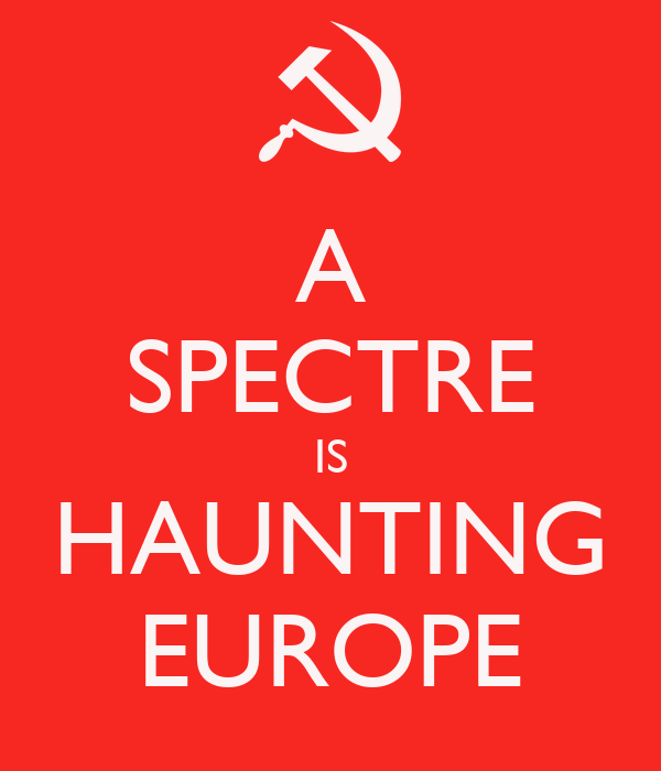 A SPECTRE IS HAUNTING EUROPE