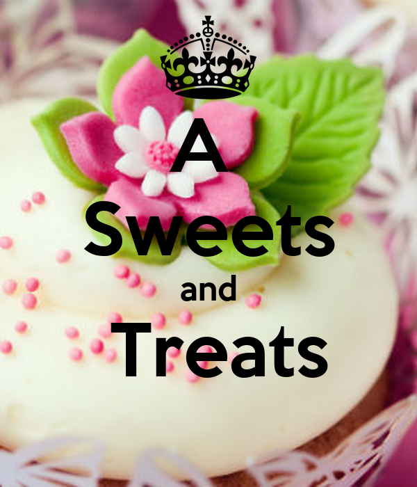 A  Sweets and  Treats