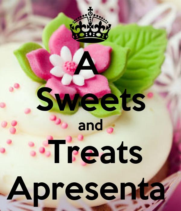 A  Sweets and  Treats Apresenta