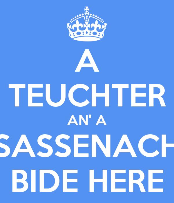 A TEUCHTER AN' A SASSENACH BIDE HERE