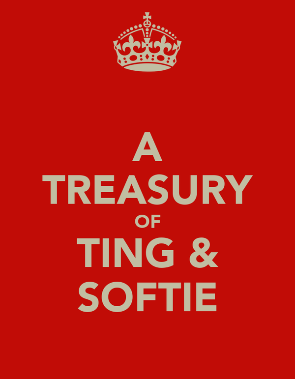 A TREASURY OF TING & SOFTIE