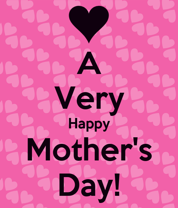 A Very Happy Mother's Day!