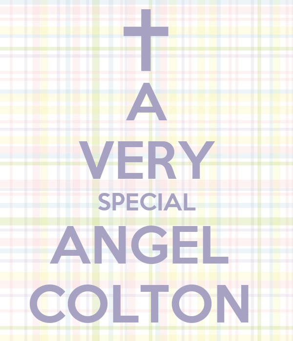 A VERY SPECIAL ANGEL  COLTON