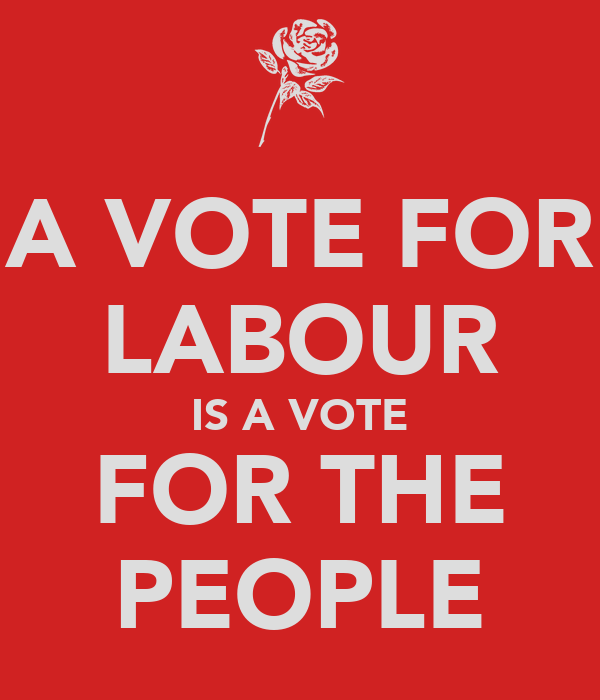 A VOTE FOR LABOUR IS A VOTE FOR THE PEOPLE