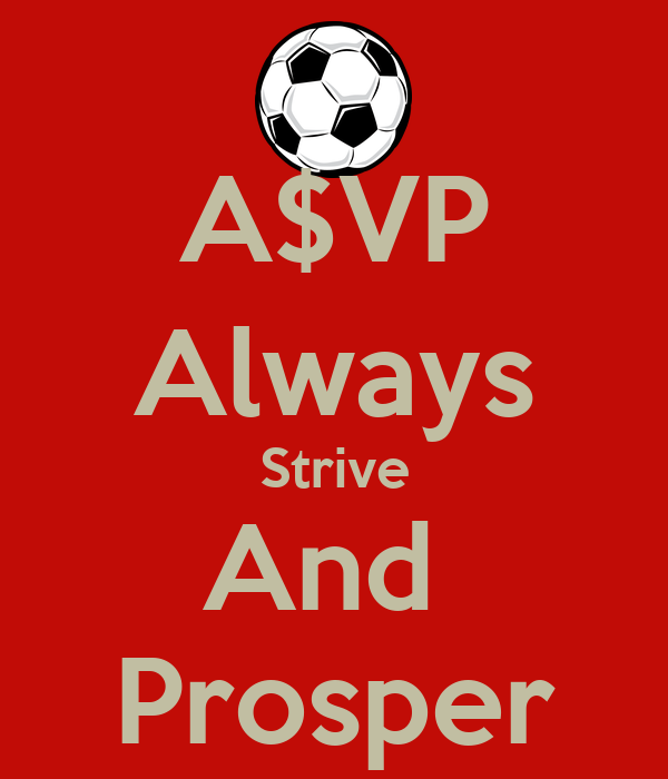 A$VP Always Strive And Prosper Poster | Thabo | Keep Calm ...