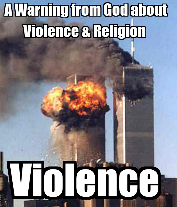 A Warning from God about   Violence & Religion    Violence