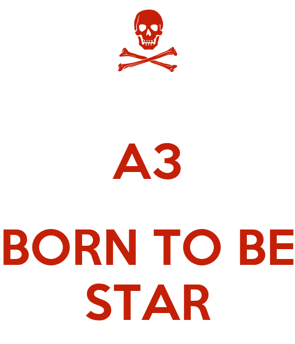 A3    BORN TO BE STAR