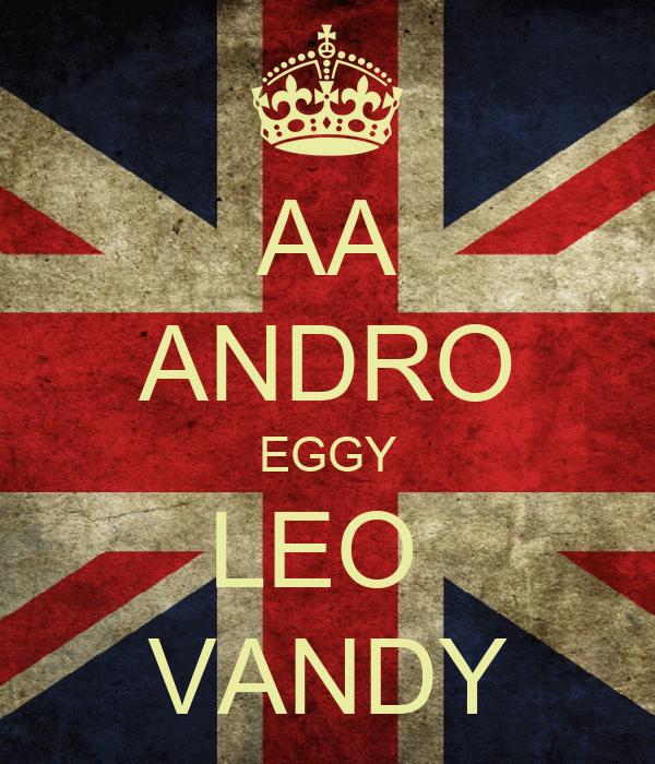 AA ANDRO EGGY LEO  VANDY