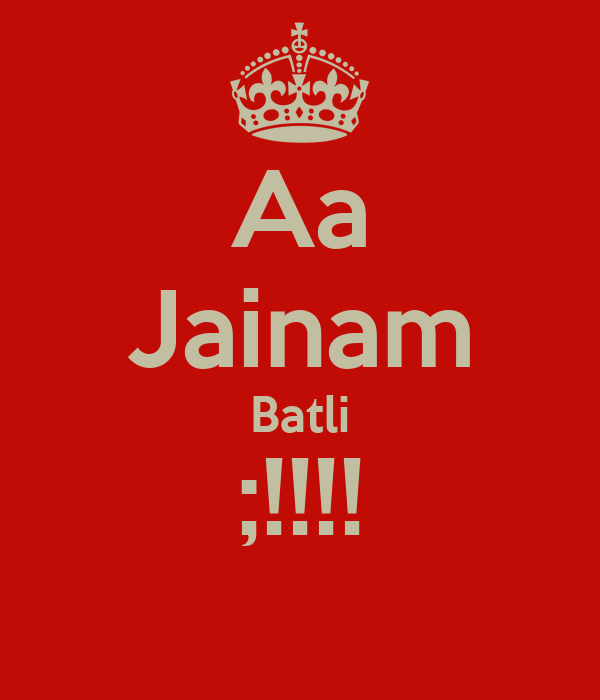 Aa Jainam Batli ;!!!!
