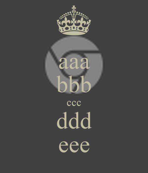 aaa bbb ccc ddd eee