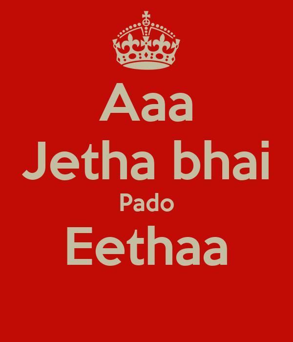 Aaa Jetha bhai Pado Eethaa