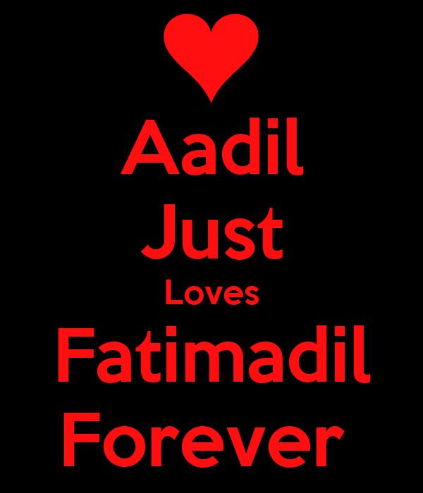 Aadil Just Loves Fatimadil Forever