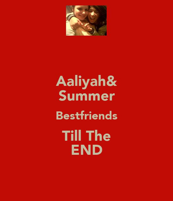Aaliyah& Summer Bestfriends Till The END