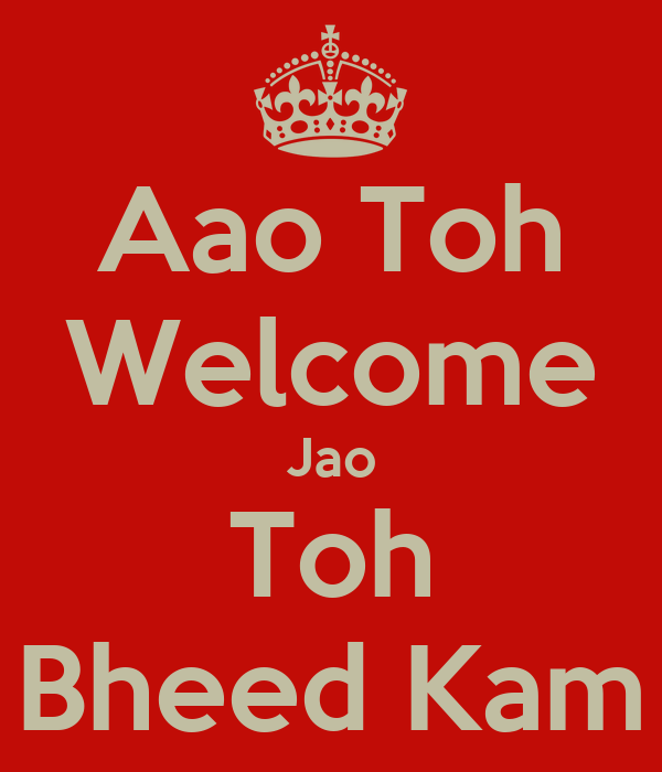 Aao Toh Welcome Jao Toh Bheed Kam