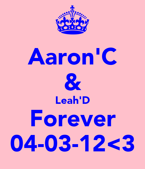 Aaron'C & Leah'D Forever 04-03-12<3