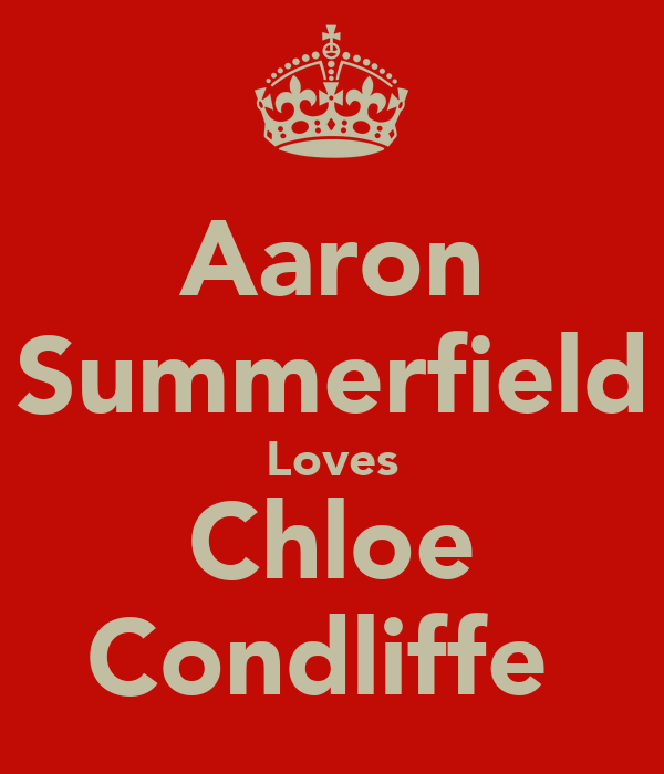 Aaron Summerfield Loves Chloe Condliffe