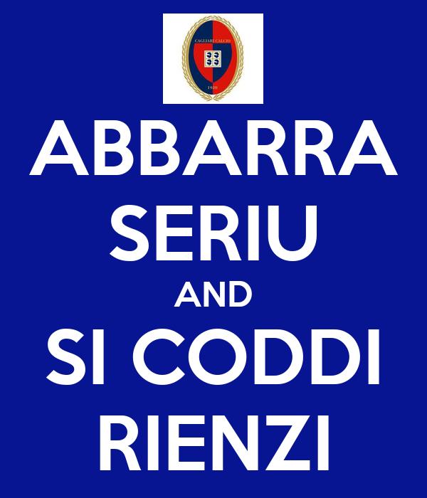 ABBARRA SERIU AND SI CODDI RIENZI