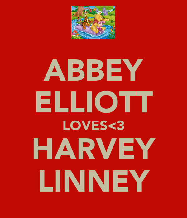 ABBEY ELLIOTT LOVES<3 HARVEY LINNEY