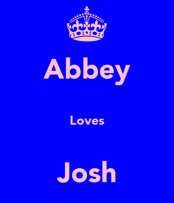 Abbey  Loves  Josh