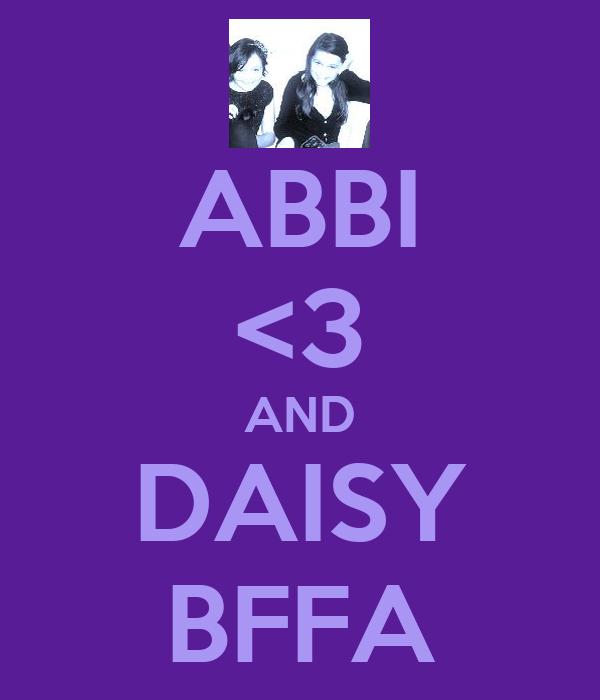 ABBI <3 AND DAISY BFFA