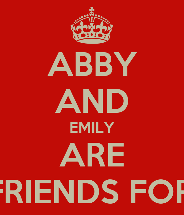 ABBY AND EMILY ARE BESTFRIENDS FOREVER