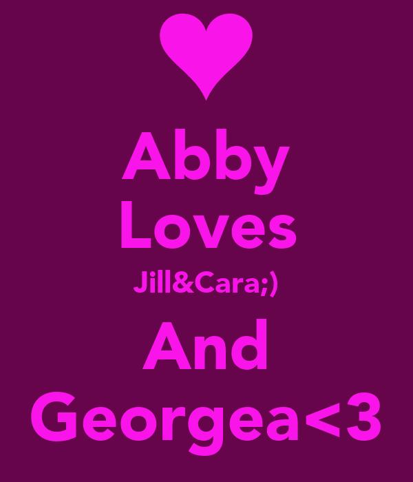 Abby Loves Jill&Cara;) And Georgea<3