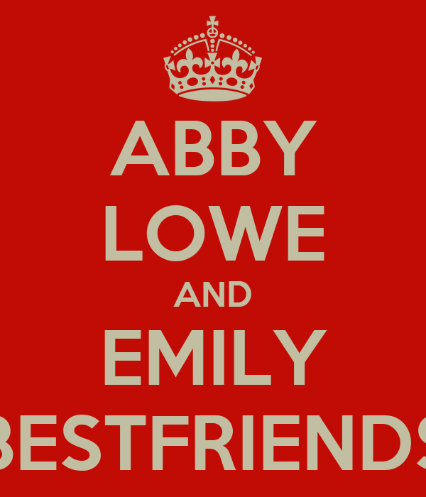 ABBY LOWE AND EMILY BESTFRIENDS