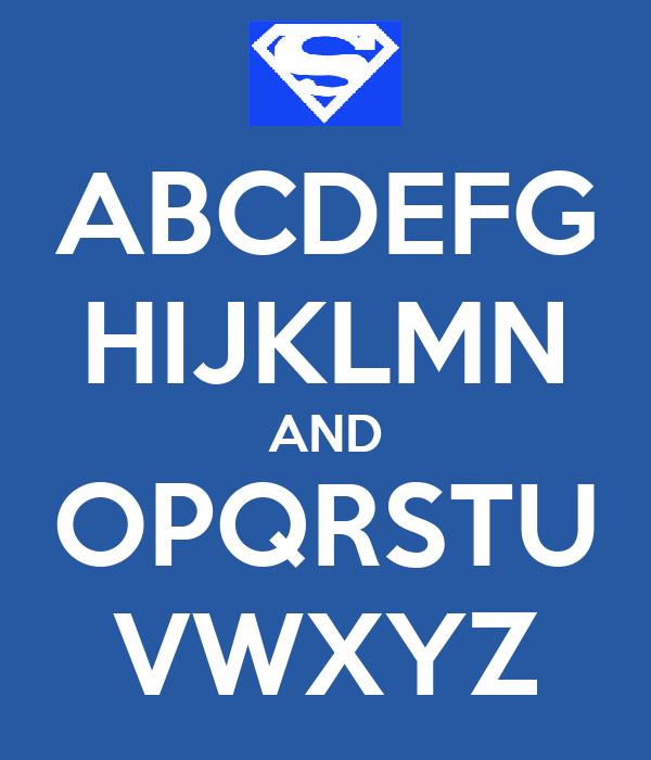 ABCDEFG HIJKLMN AND OPQRSTU VWXYZ