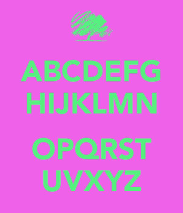 ABCDEFG HIJKLMN  OPQRST UVXYZ