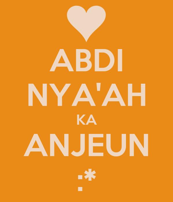 ABDI NYA'AH KA ANJEUN :*