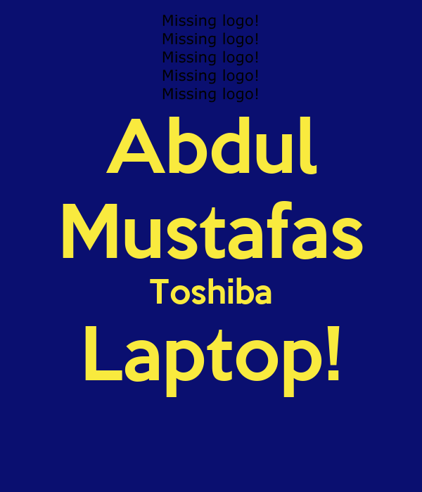 Abdul Mustafas Toshiba Laptop!