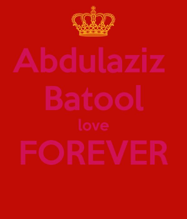 Abdulaziz  Batool love FOREVER