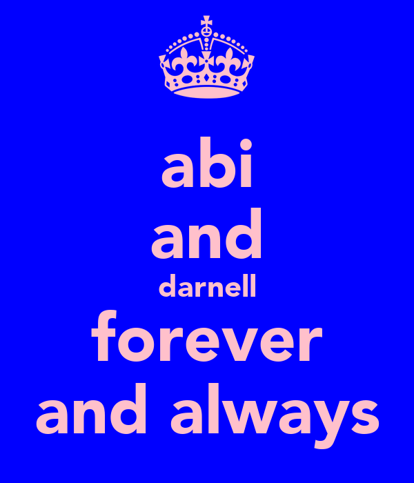 abi and darnell forever and always