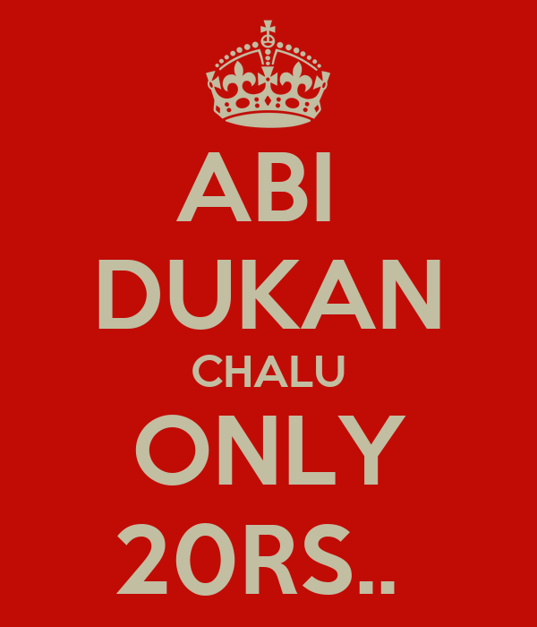 ABI  DUKAN CHALU ONLY 20RS..