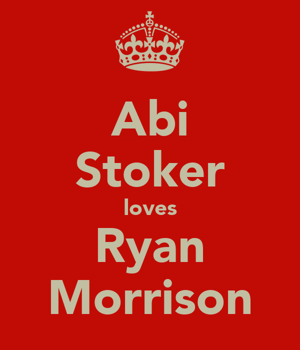 Abi Stoker loves Ryan Morrison