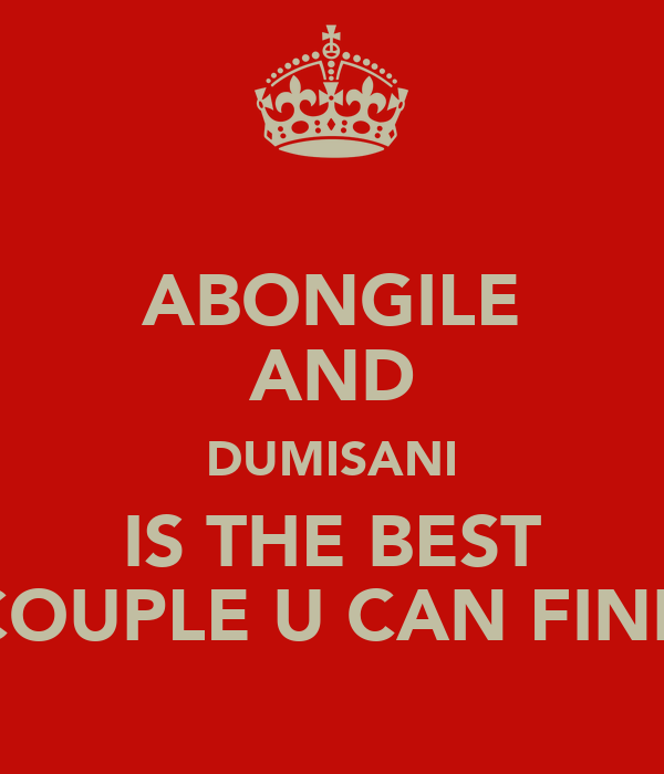 ABONGILE AND DUMISANI IS THE BEST COUPLE U CAN FIND