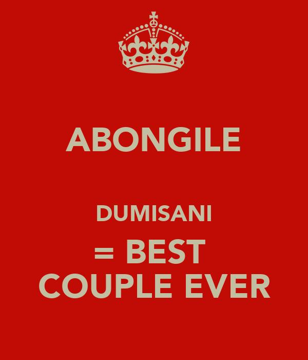ABONGILE   DUMISANI = BEST  COUPLE EVER