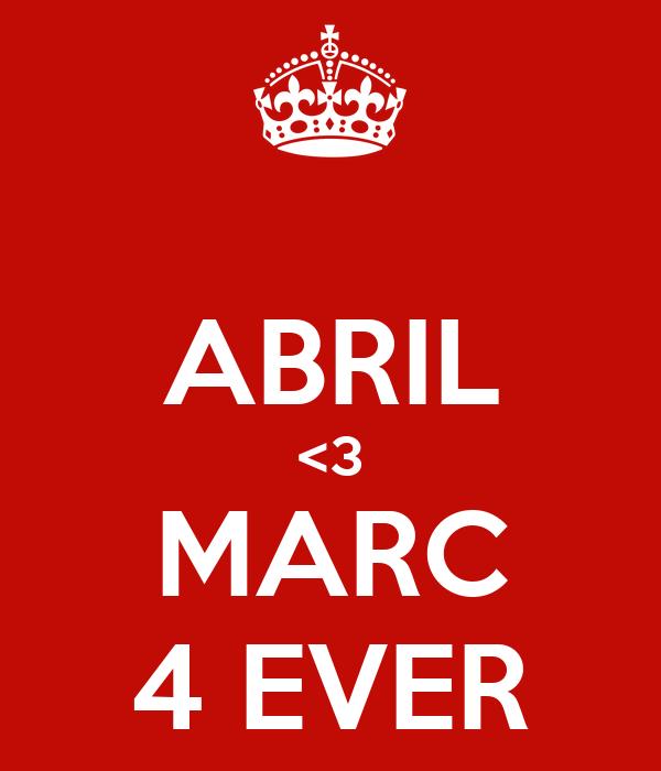 ABRIL <3 MARC 4 EVER