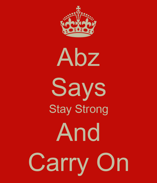 Abz Says Stay Strong And Carry On