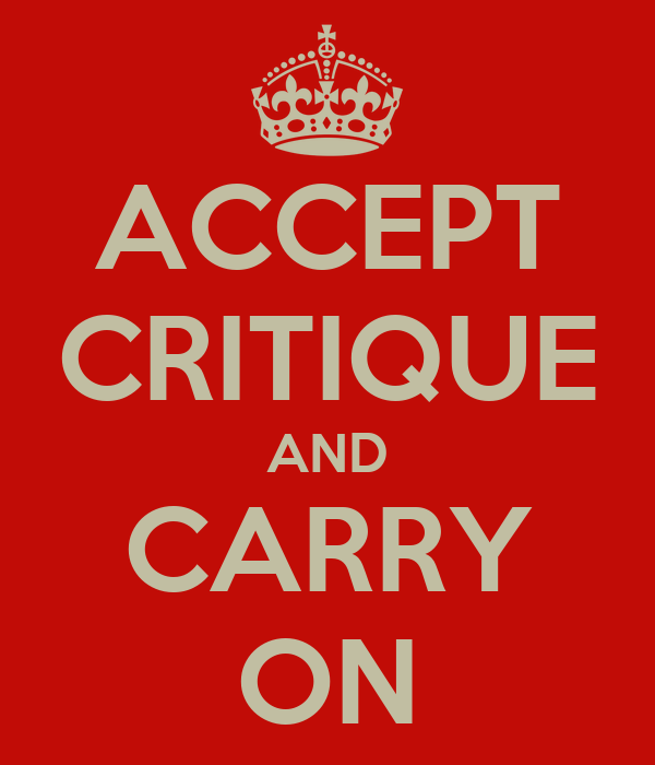 ACCEPT CRITIQUE AND CARRY ON