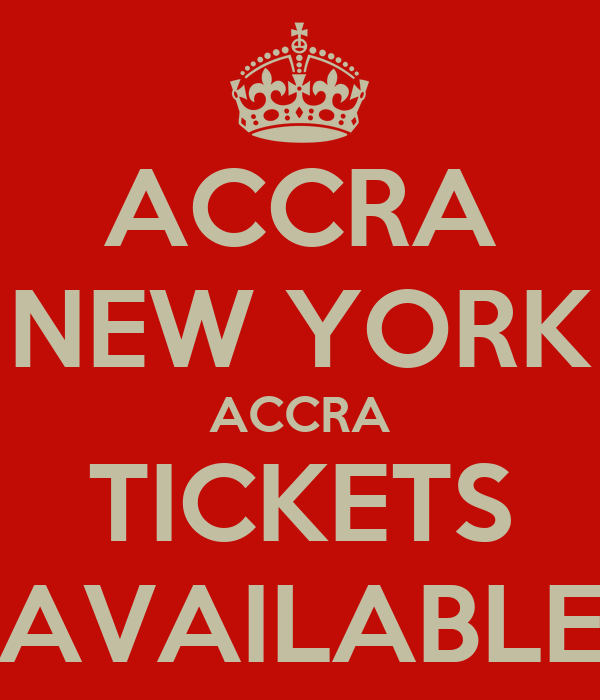 ACCRA NEW YORK ACCRA TICKETS AVAILABLE
