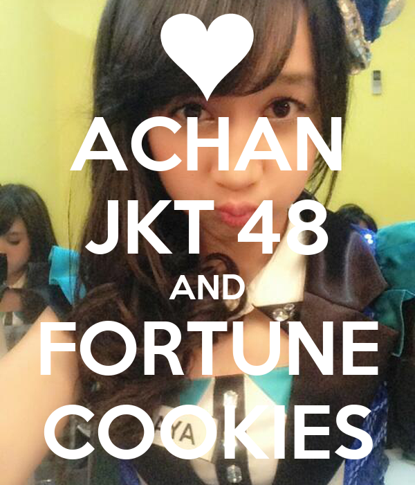 ACHAN JKT 48 AND FORTUNE COOKIES