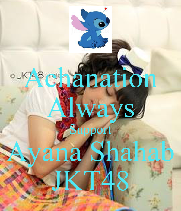 Achanation Always Support Ayana Shahab JKT48