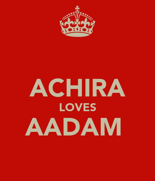 ACHIRA LOVES AADAM